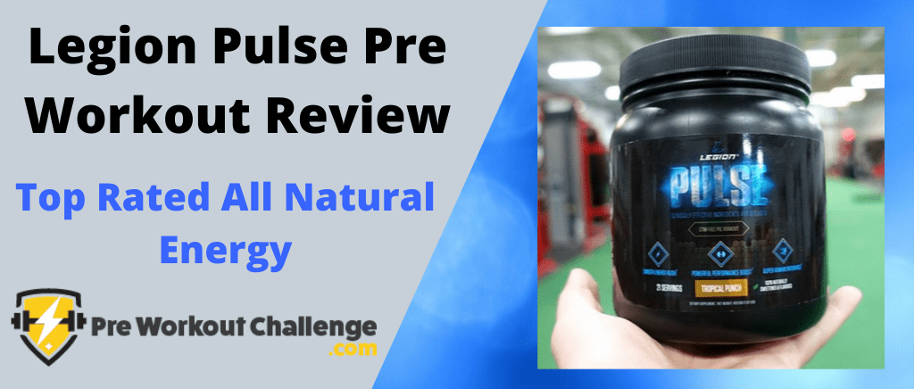 Legion Pulse Pre Workout Review - Top Rated All Natural Energy