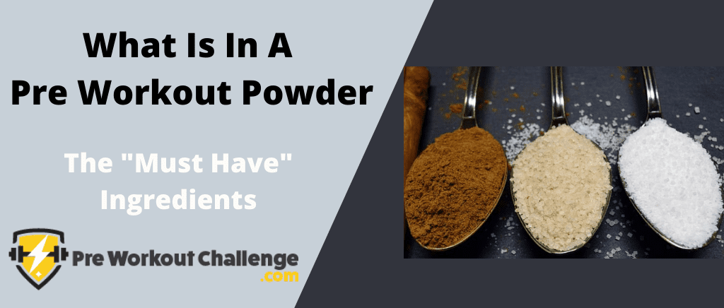What Is In A Pre Workout Powder