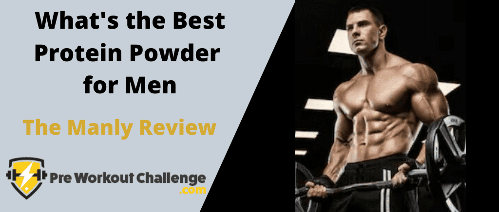 What's the Best Protein Powder for Men