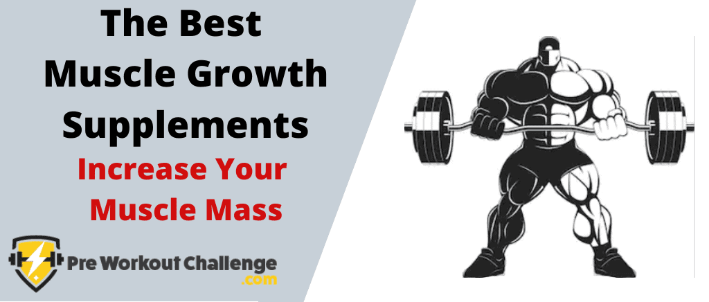 The Best Muscle Growth Supplements