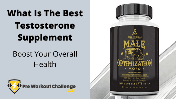 What Is The Best Testosterone Supplement
