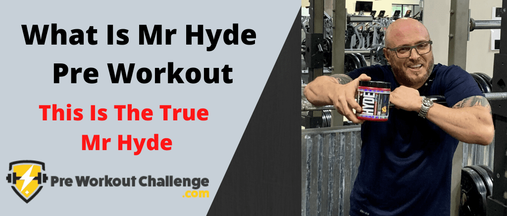 What Is Mr Hyde Pre Workout
