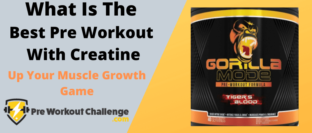 What Is The Best Pre Workout With Creatine