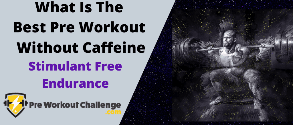 What Is The Best Pre Workout Without Caffeine