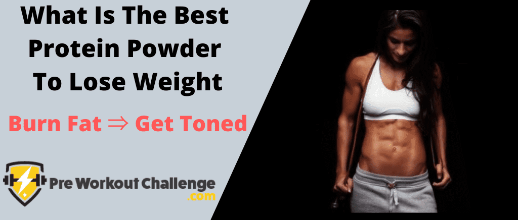 What Is The Best Protein Powder To Lose Weight
