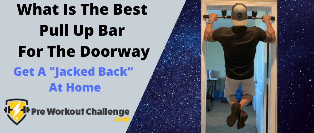 What Is The Best Pull Up Bar For The Doorway