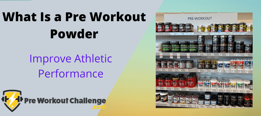 What Is a Pre Workout Powder