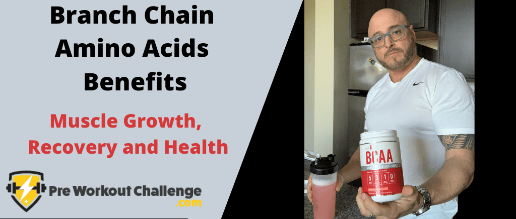 Branch Chain Amino Acids Benefits