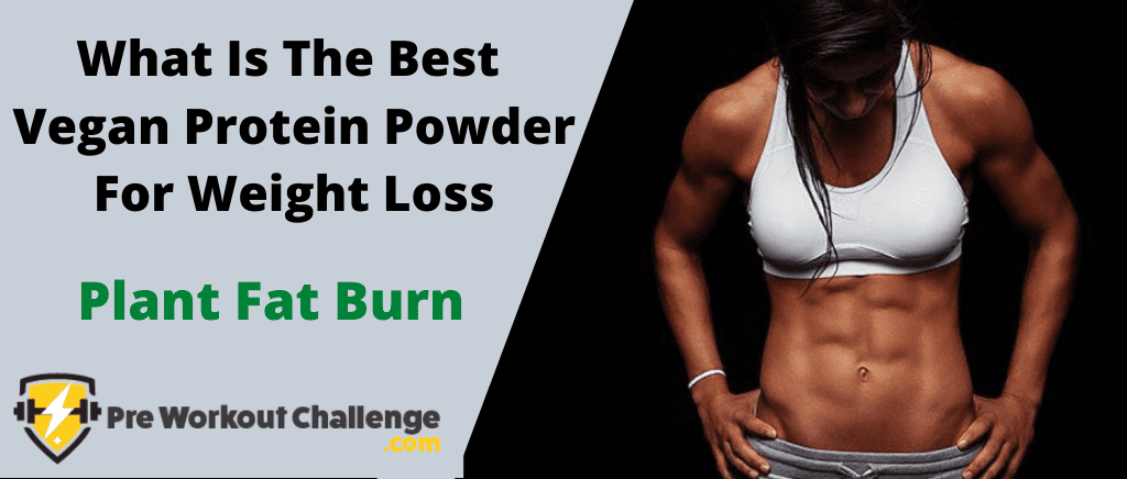 What Is The Best Vegan Protein Powder For Weight Loss