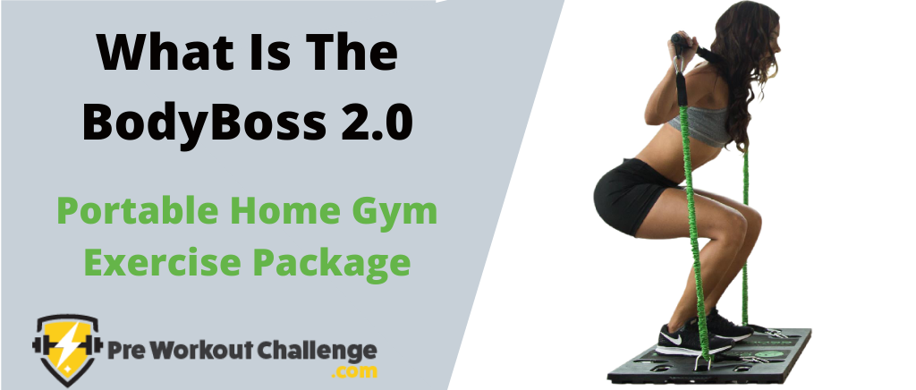 What is the BodyBoss 2.0