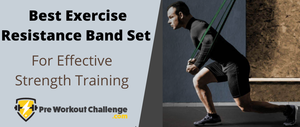 Best Exercise Resistance Band Set
