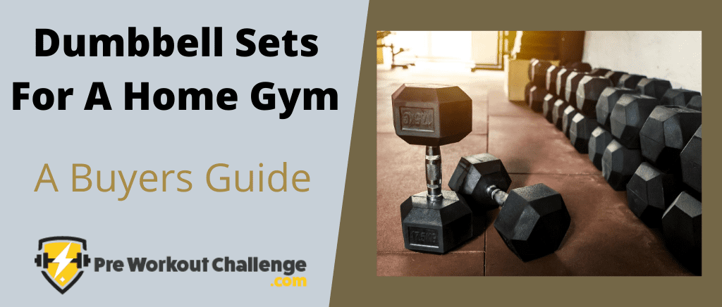 Dumbbell Sets For A Home Gym