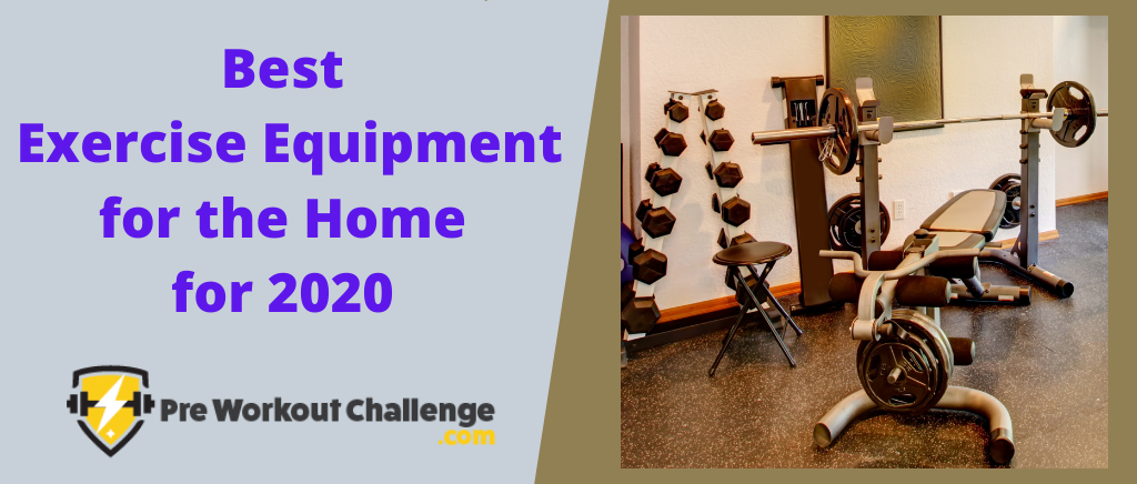 Best Exercise Equipment for the Home for 2020
