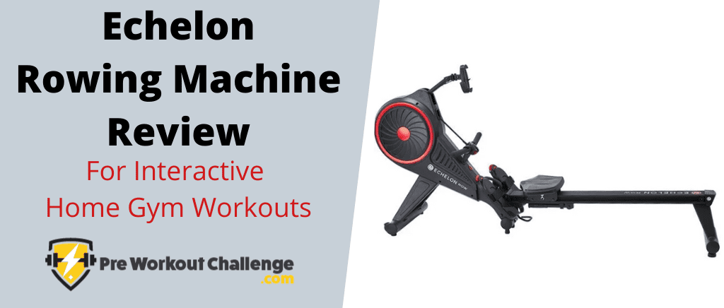 Echelon Rowing Machine Review