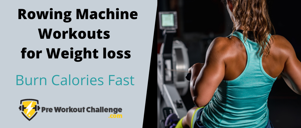 Rowing Machine Workouts for Weight loss