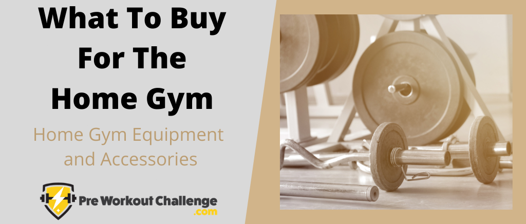 What To Buy For The Home Gym