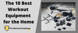 The 10 Best Workout Equipment for the Home