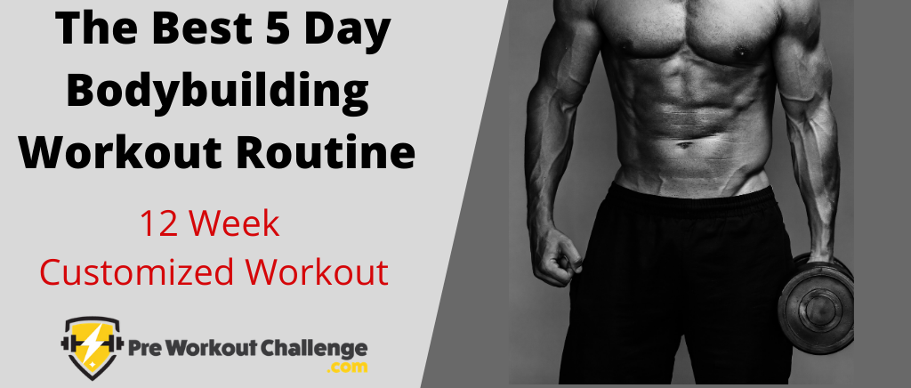 Best 5 Day Bodybuilding Workout Routine