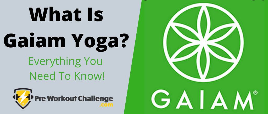 What Is Gaiam Yoga