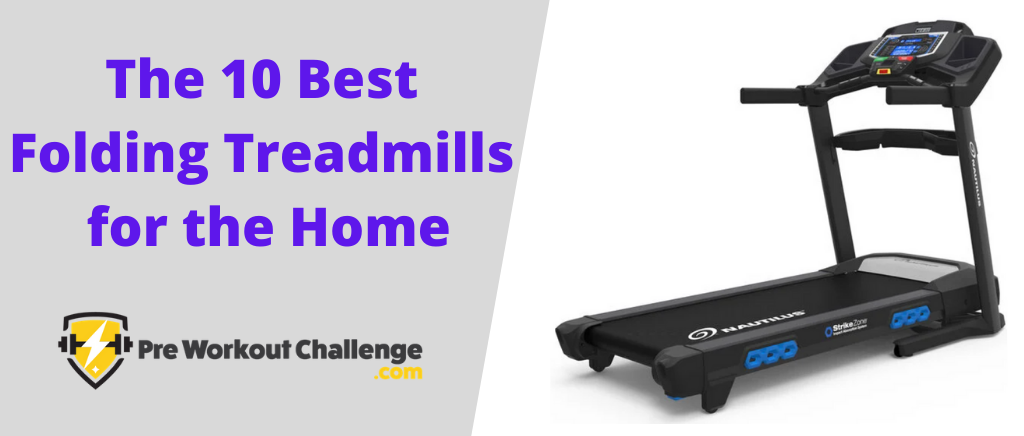 The 10 Best Folding Treadmills for the Home