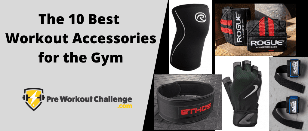 The 10 Best Workout Accessories for the Gym