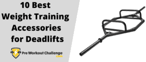 10 Best Weight Training Accessories for Deadlifts