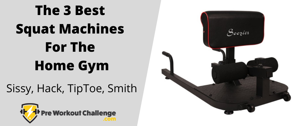 Best Squat Machines For The Home Gym